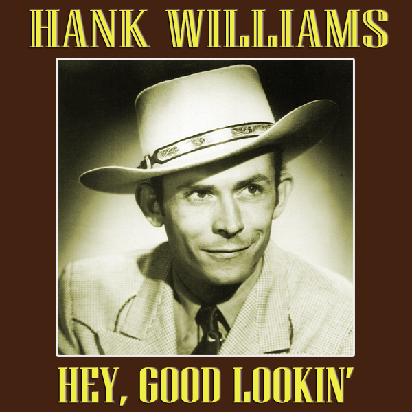 Original Cover Artwork of Hank Williams Hey Good Lookin