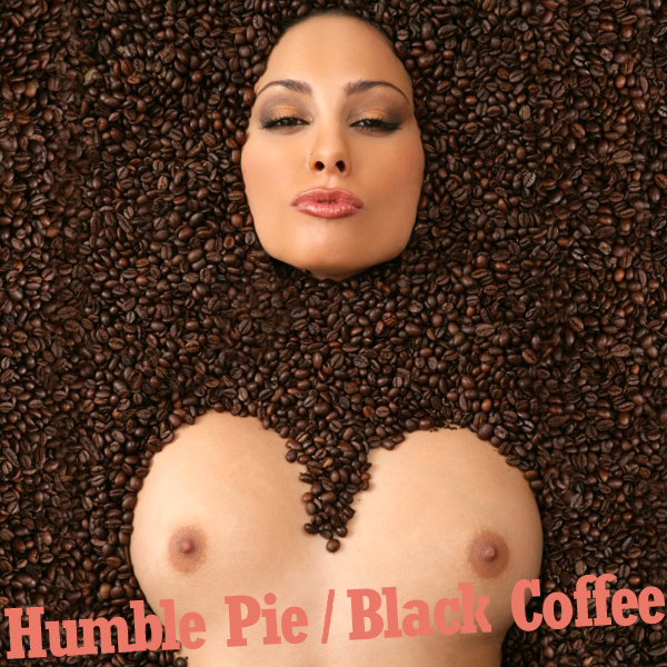 humble pie black coffee remix