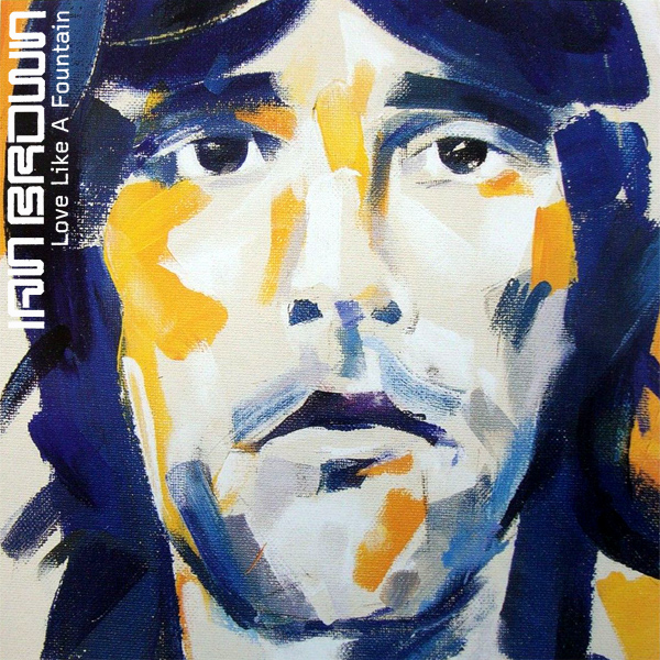 Original Cover Artwork of Ian Brown Love Like A Fountain