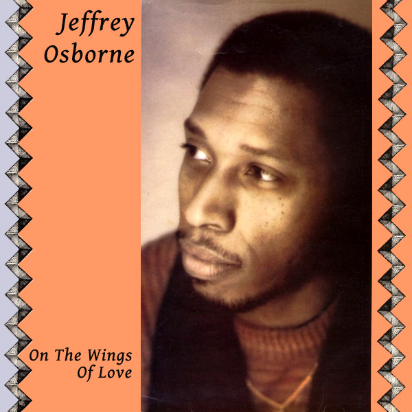 jeffrey osborne on the wings of love 1