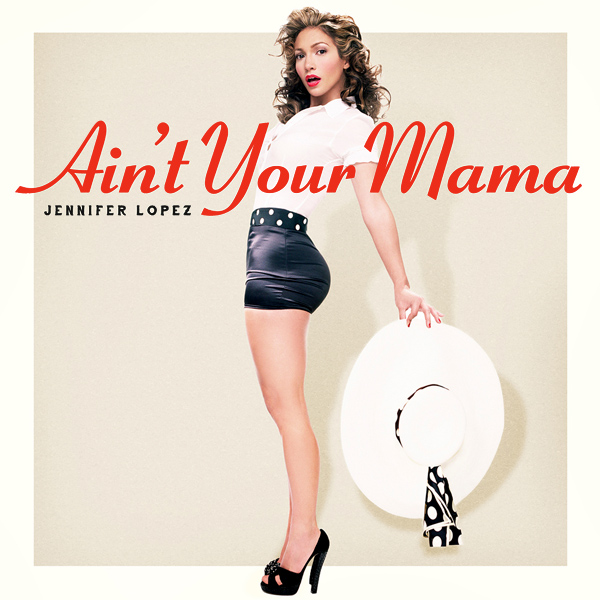 Original Cover Artwork of Jennifer Lopez Aint Your Mama