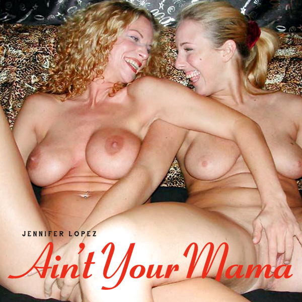 Cover Artwork Remix of Jennifer Lopez Aint Your Mama
