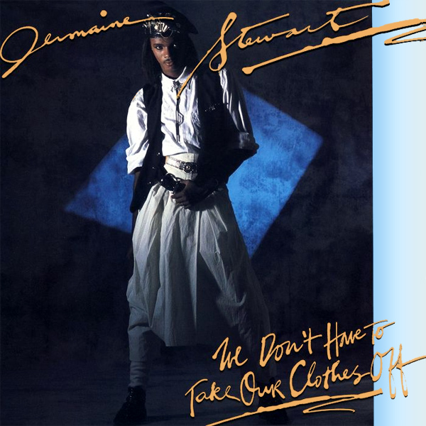 jermaine stewart we dont have to take our clothes off 1