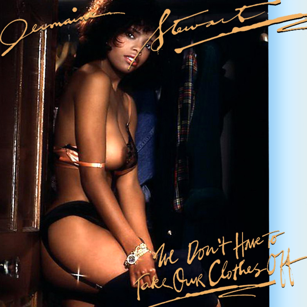 Cover Artwork Remix of Jermaine Stewart We Dont Have To Take Our Clothes Off