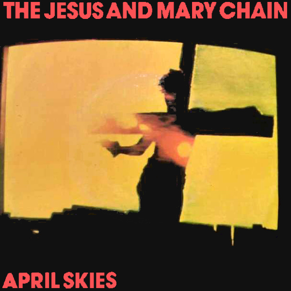 jesus mary chain april skies 1