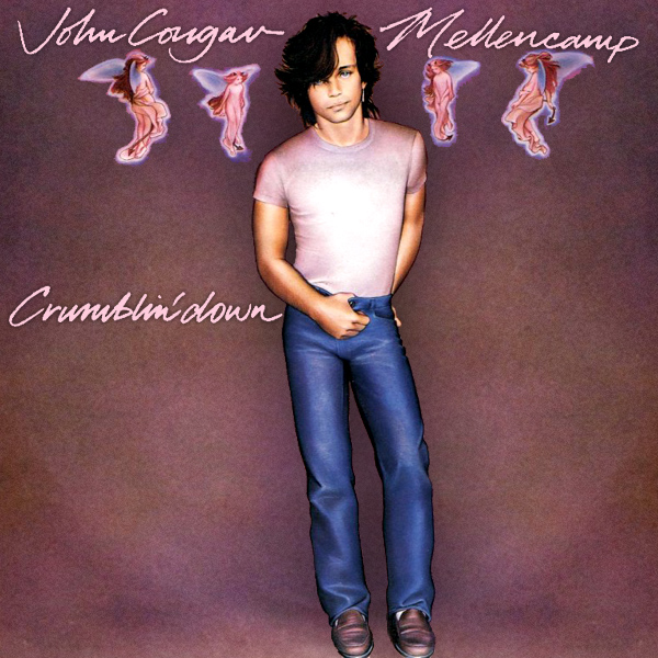 john cougar mellencamp crumblin down 1