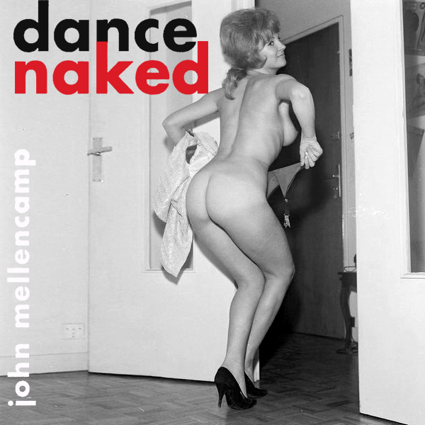 Cover Artwork Remix of John Mellencamp Dance Naked