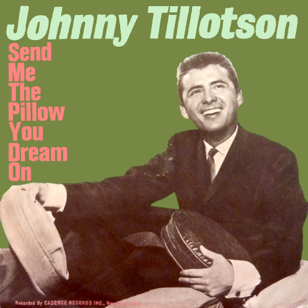 johnny tillotson sent me the pillow you dream on 1