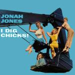 Original Cover Artwork of Jonah Jones I Dig Chicks