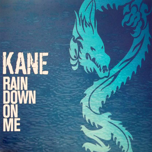 kane rain down on me 1