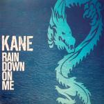 Original Cover Artwork of Kane Rain Down On Me