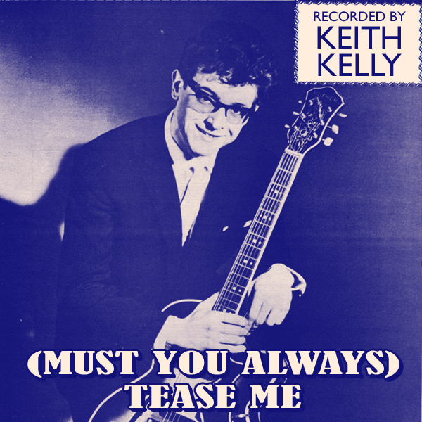 keith kelly must you always tease me 1