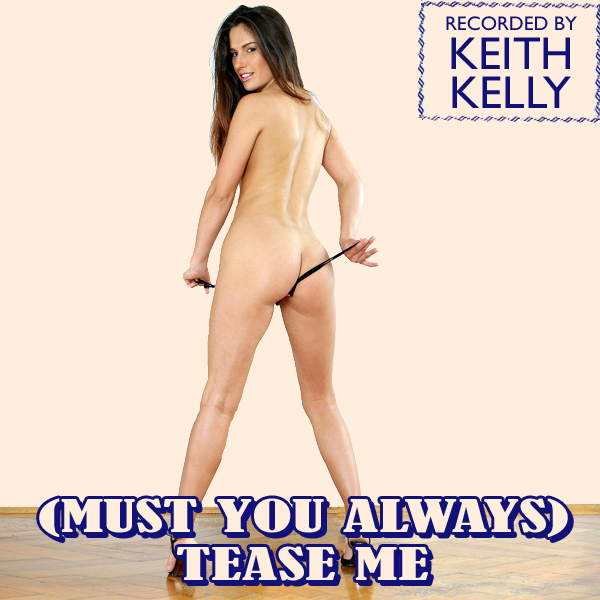 keith kelly must you always tease me 2