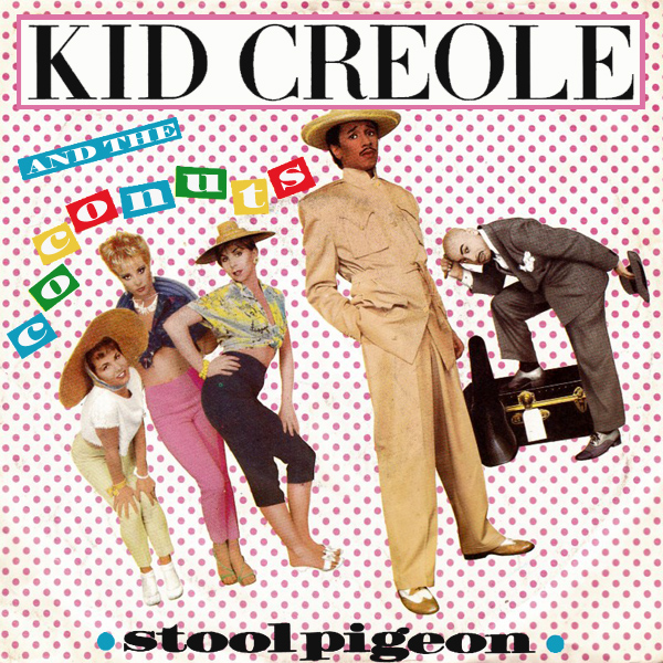 kid creole and the coconuts stool pigeon 1