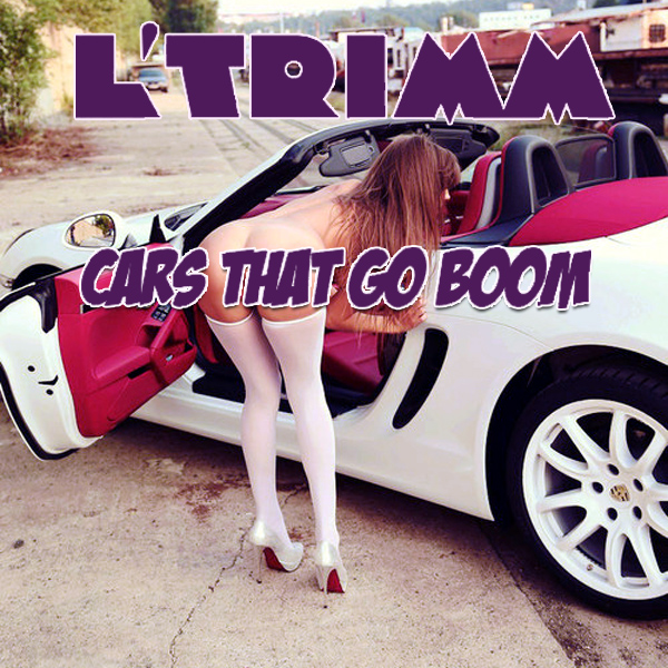 l trimm cars go boom remix