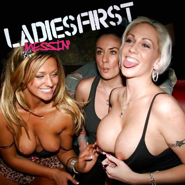 ladies first messin remix