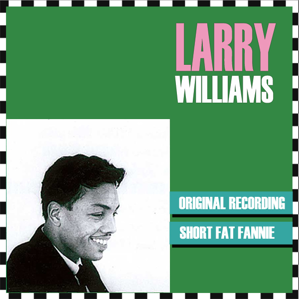 larry williams short fat fannie 1