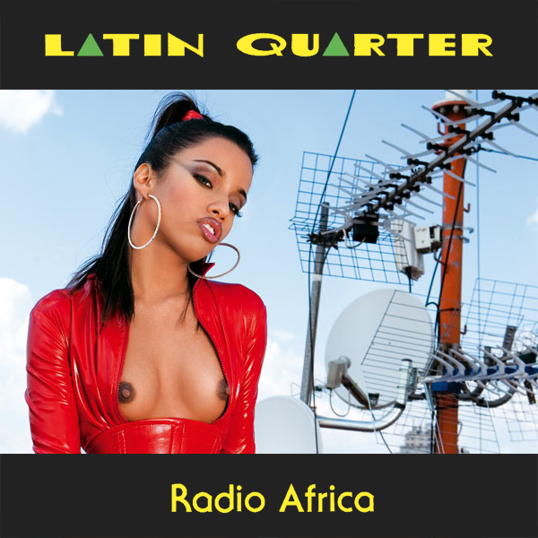 latin quarter radio africa remix