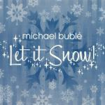 Original Cover Artwork of Let It Snow Michael Buble