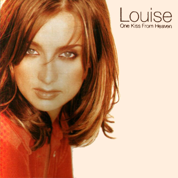 louise one kiss from heaven 1