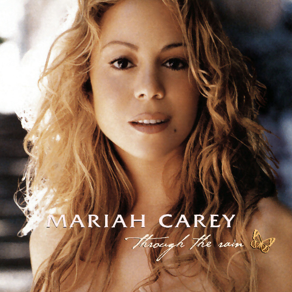 mariah carey through the rain 1
