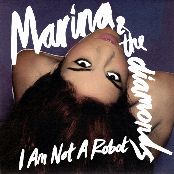 Marina Diamonds I Am Not A Robot
