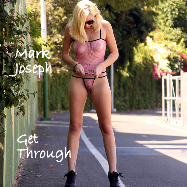Cover Artwork Remix of Mark Joseph Get Through