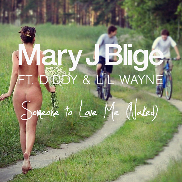 Mary J Blige Someone To Love Me Naked Remix