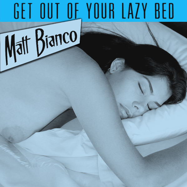 Cover Artwork Remix of Matt Bianco Get Out Of Your Lazy Bed