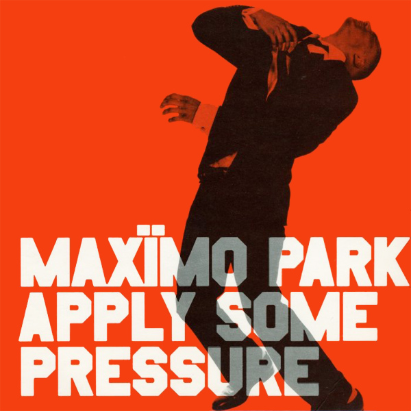 maximo park apply some pressure 1
