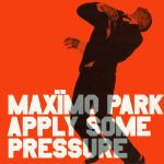 Original Cover Artwork of Maximo Park Apply Some Pressure