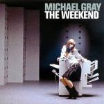 Cover artwork for The Weekend - Michael Gray