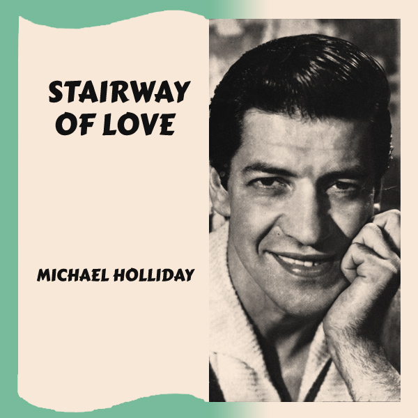 michael holliday stairway of love 1