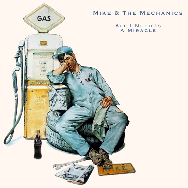 mike and the mechanics all i need is a miracle 1