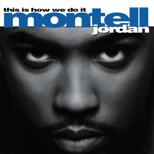 montell jordan this is how we do it 1