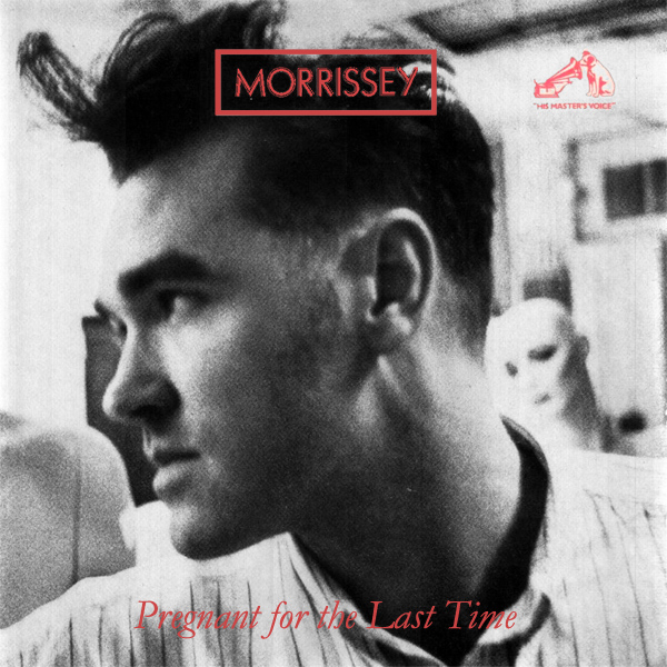 Original Cover Artwork of Morrisey Pregnant For The Last Time