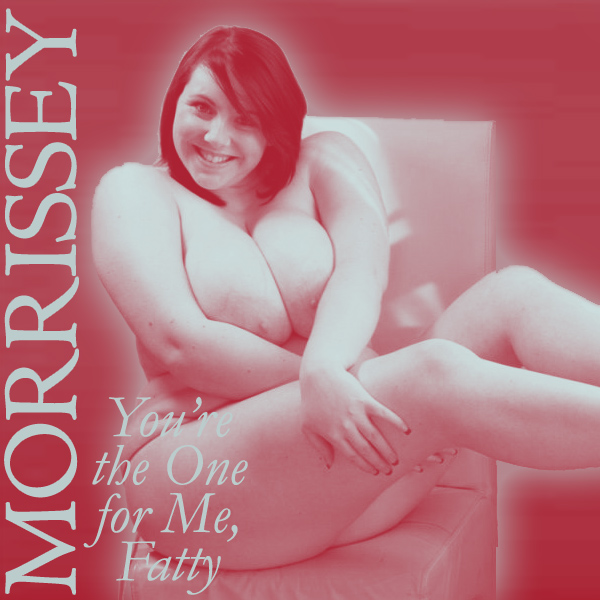 morrissey youre the one for me fatty remix