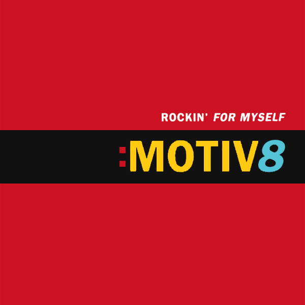 Original Cover Artwork of Motiv 8 Rockin For Myself