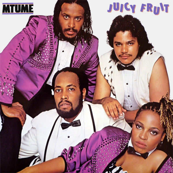 mtume juicy fruit 1
