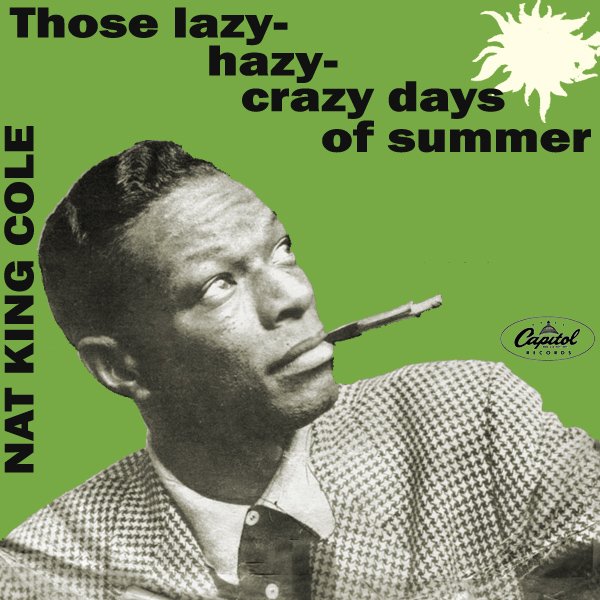 nat king cole lazy hazy crazy days summer 1