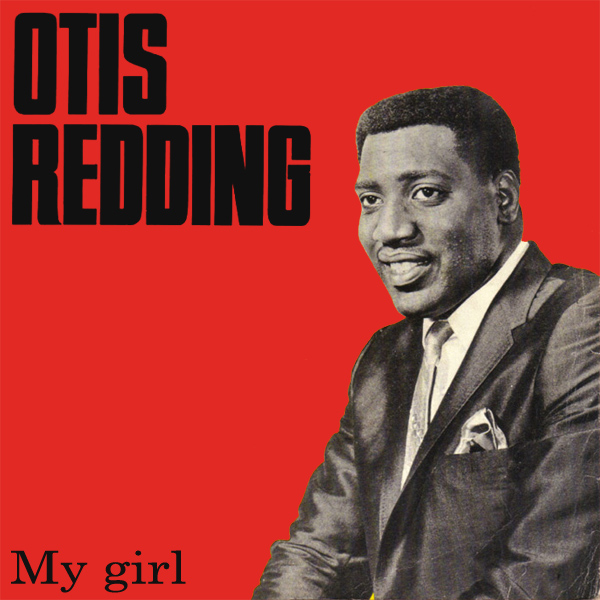 otis redding my girl 1