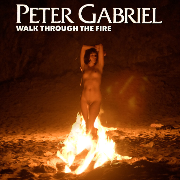 peter gabriel walk through the fire remix