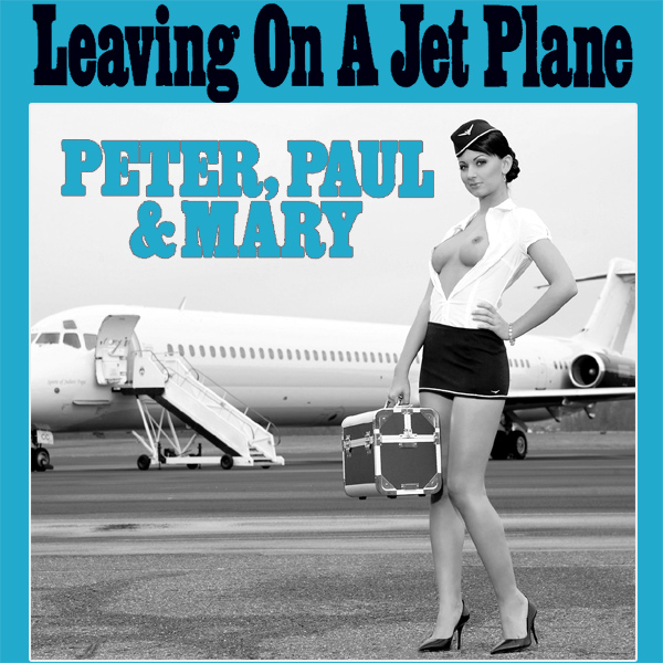 Cover Artwork Remix of Peter Paul Mary Leaving On A Jet Plane