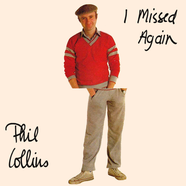 phil collins i missed again 1