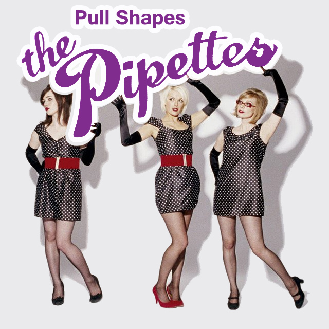 Cover artwork for Pull Shapes - The Pipettes