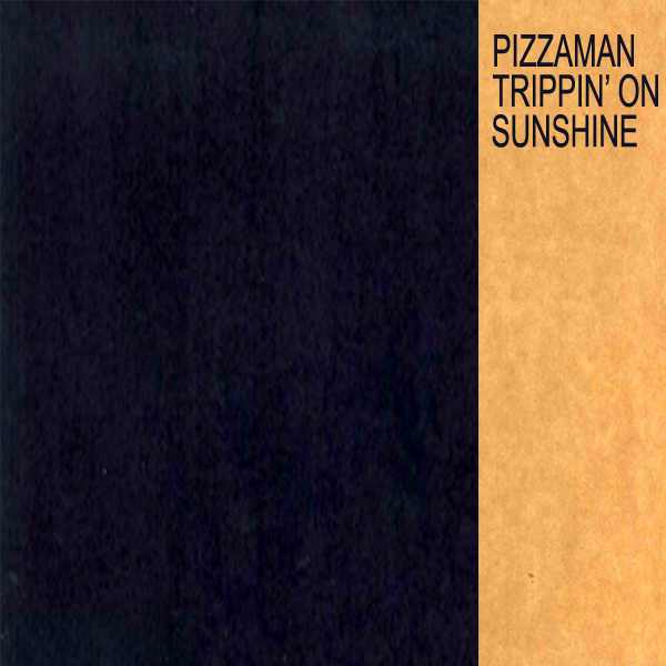 Original Cover Artwork of Pizzaman Trippin On Sunshine