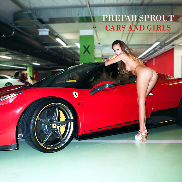 Cover Artwork Remix of Prefab Sprout Cars And Girls