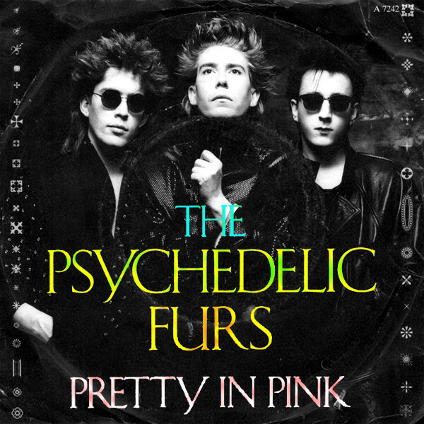 Psychedelic Furs Pretty In Pink
