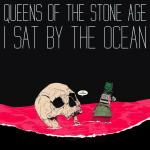 Original Cover Artwork of Queens Of The Stone Age I Sat By The Ocean