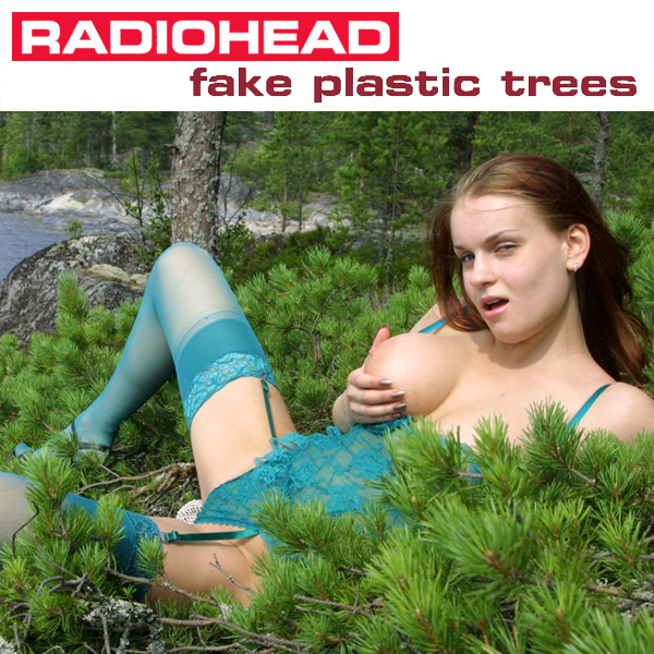 radiohead fake plastic trees remix